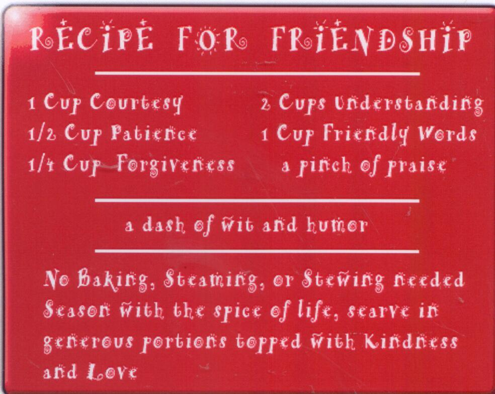 a recipe for friendship A 5-star recipe for friendship fruit cake made with pineapple chunks, apricots, peaches, maraschino cherries, brandy, sugar, fruit starter.